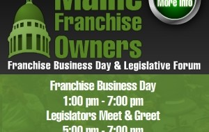 First Annual Maine Franchise Owners Franchise Business Day and Legislators Meet & Greet set for January 29th